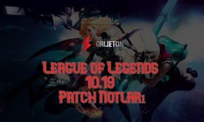 League of Legends 10.19 Patch Notları