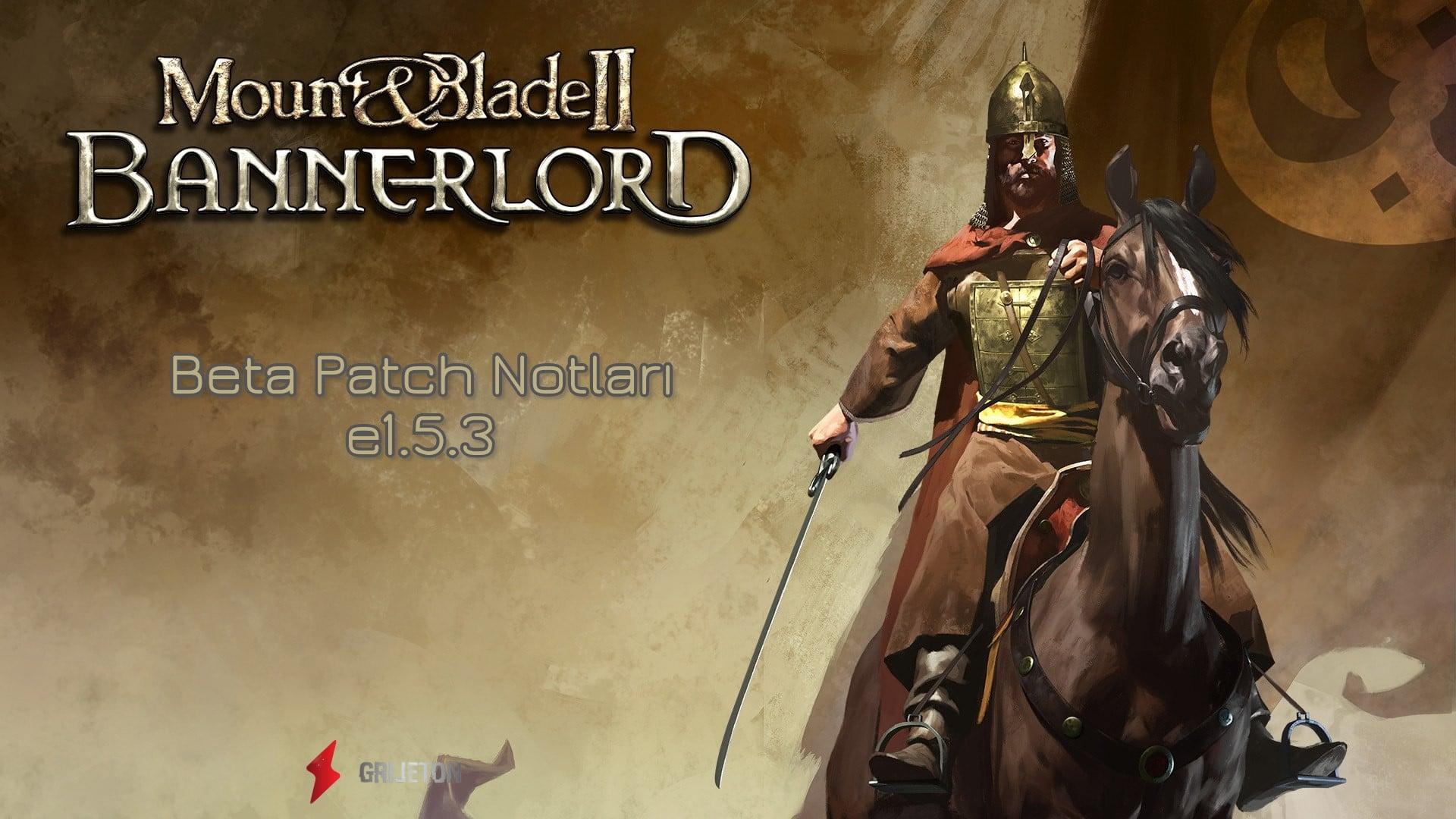 Bannerlord Beta Patch Notları